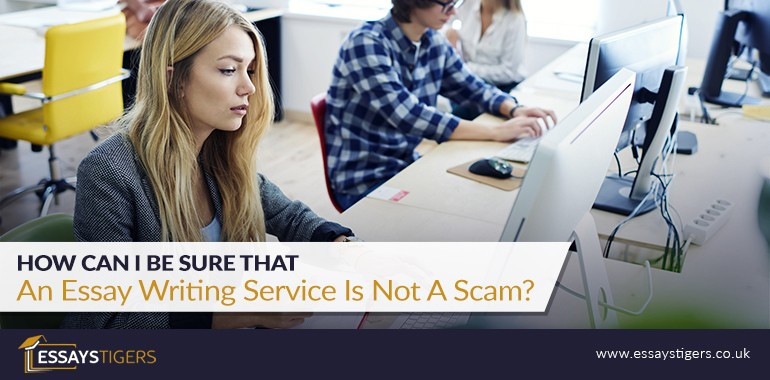 How Can I Be Sure That An Essay Writing Service Is Not A Scam